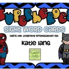 Superhero Sight Word Cards-Journeys Kindergarten
