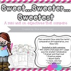 Sweet, Sweeter, Sweetest- a Mini Unit on Adjectives that Compare