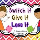 Switch it, Give it, Lose it-a review game activity