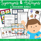 Synonyms and Antonyms: A Bookworm Resource BUNDLE