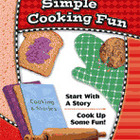Creative Kids: Simple Cooking Fun
