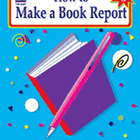 How to Make a Book Report, Grades 6-8