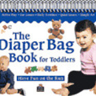 The Diaper Bag Book for Toddlers (18-36 months)