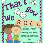 THAT'S HOW WE ROLL { NO PREP & LOW PREP LITERACY & MATH CENTERS}