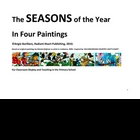 THE SEASONS OF THE YEAR in FOUR PAINTINGS FOR  TEACHING AN