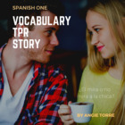 TPR Short Story, Spanish One vocabulary