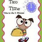 Taco Time  Math Center (Time to the 5 minutes)