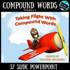 Taking Flight with Compound Words PowerPoint Lesson and Test Prep
