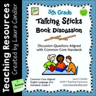 Talking Sticks Book Discussion (5th Grade CCSS Aligned)