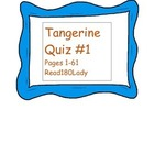 Tangerine Quiz #1 (Pages 1- 61)