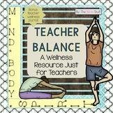 Teacher Balance: Creating Balance in Your Busy Life