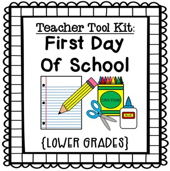 Teacher Tool Kit: First Day of School {Lower Grades}