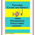Teaching Cause and Effect Using Structured Progressive Lessons
