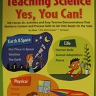 Teaching Science, Yes You Can! (Earth, Space, Life and Phy