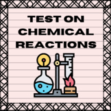 Test Questions - Chemistry (Chemical Reactions)