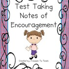 Test Taking Notes of Encouragement...Very CUTE!