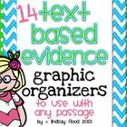 Text Based Evidence Graphic Organizers {To Use with Any Passage}