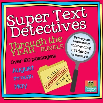 Text Detectives- Find the Text Evidence Through the Year BUNDLE! (August- May)