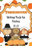 Thanksgiving Writing Pack for Firsties (K-2) FREEBIE