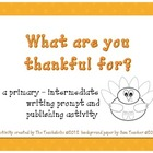 "Thanksgiving - Writing Prompt & Publishing ""Craftivity"""