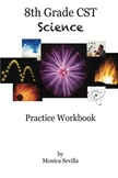 The 8th Grade CST Science Practice Workbook paperback edition