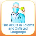 The ABC's of Idioms and Inflated Language