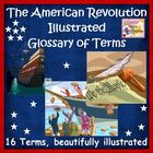 The American Revolution - Illustrated Glossary of Terms