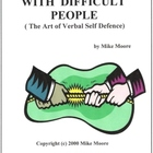 The Art of Verbal Self Defence ( Dealing with Difficult People)