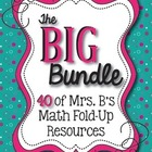 The BIG Bundle:  40 Math Fold-Up Resources Bundled into ONE!