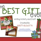 The Best Gift Ever - Writing and Craft Activity