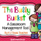 The Bully Bucket: A Classroom Management Tool ( Bullying )