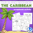 """The Caribbean: Our Island Neighbors"" Scrapbook"