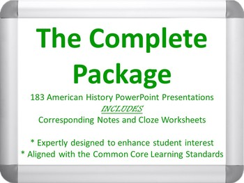The Complete Package - 185 American History PowerPoints, Notes, and Cloze Sheets