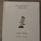 The Composition of Everyday Life: A Guide to Writing by Ma