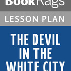 The Devil in the White City: Lesson Plans