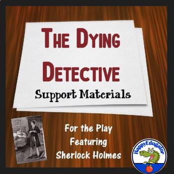 The Dying Detective Support Materials with Vocabulary and Test