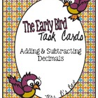 The Early Bird Task Cards for Decimals:  Adding and Subtracting