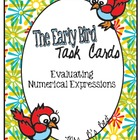 The Early Bird Task Cards for Evaluating Numerical Expressions