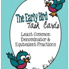 The Early Bird Task Cards for Least Common Denominator & E