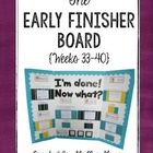 The Early Finisher Board {Weeks 33-40}
