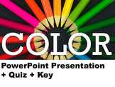 The Elements of Art - Color - PowerPoint Presentation and Quiz