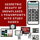 The Geometric Beauty of Snowflakes Two PowerPoints and Act