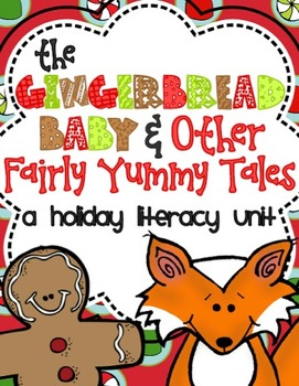 The Gingerbread Baby and Other Fairly Yummy Tales: A Holiday Literacy Unit