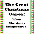 The Great Christmas Caper! When Christmas Disappeared Writ