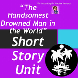 """""""The Handsomest Drowned Man in the World"""" Short Story Unit"""
