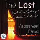 The Last Holiday Concert Assessment Packet
