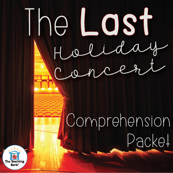 The Last Holiday Concert Comprehension Question Packet