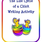 The Life Cycle of a Chick Writing Activity