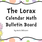The Lorax Calendar Math Bulletin Board Pack