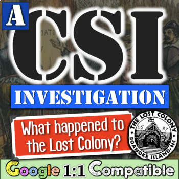 The Lost Colony of Roanoke Student Investigation - A CSI Student Investigation!